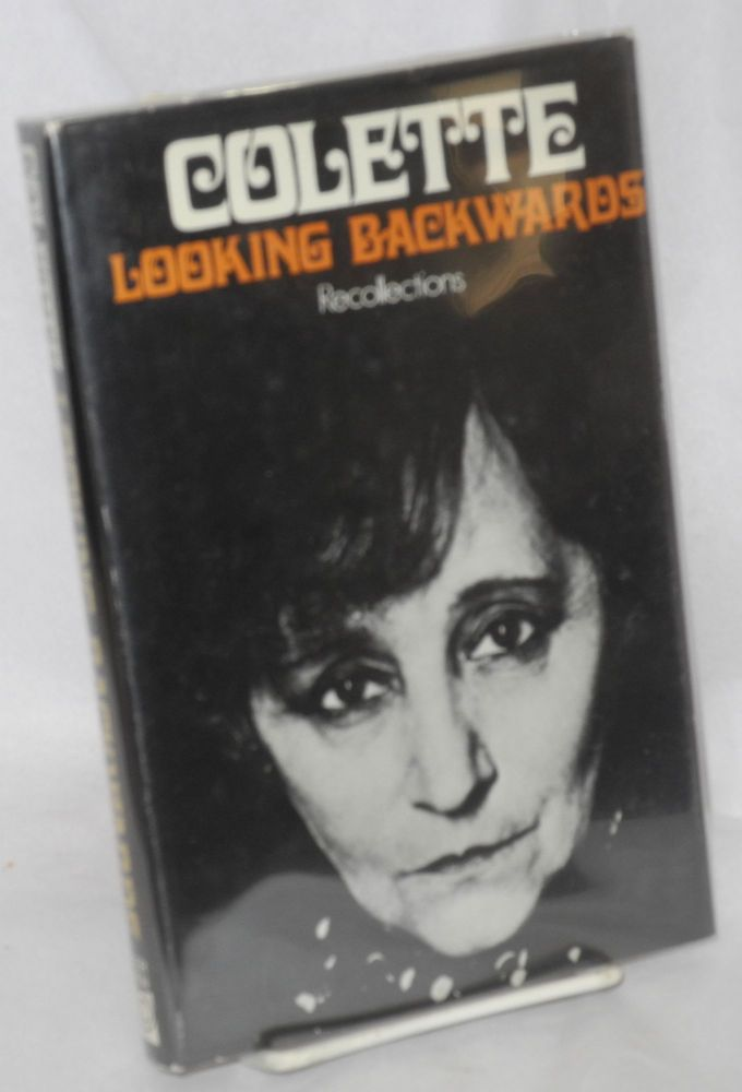 Looking backwards. Colette, David Le Vay, Maurice Goudeket.