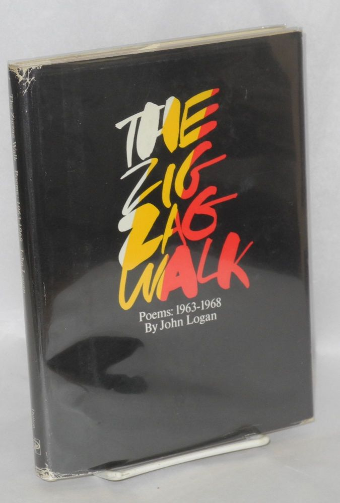 The zig zag walk; poems: 1963-1968. John Logan.