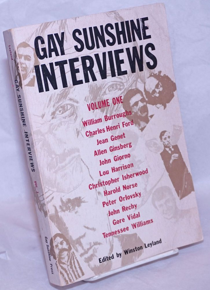 Gay Sunshine interviews; volume 1. Winston Leyland, , William Burroughs, Tennessee Williams, Allen Ginsberg, Jean Genet.