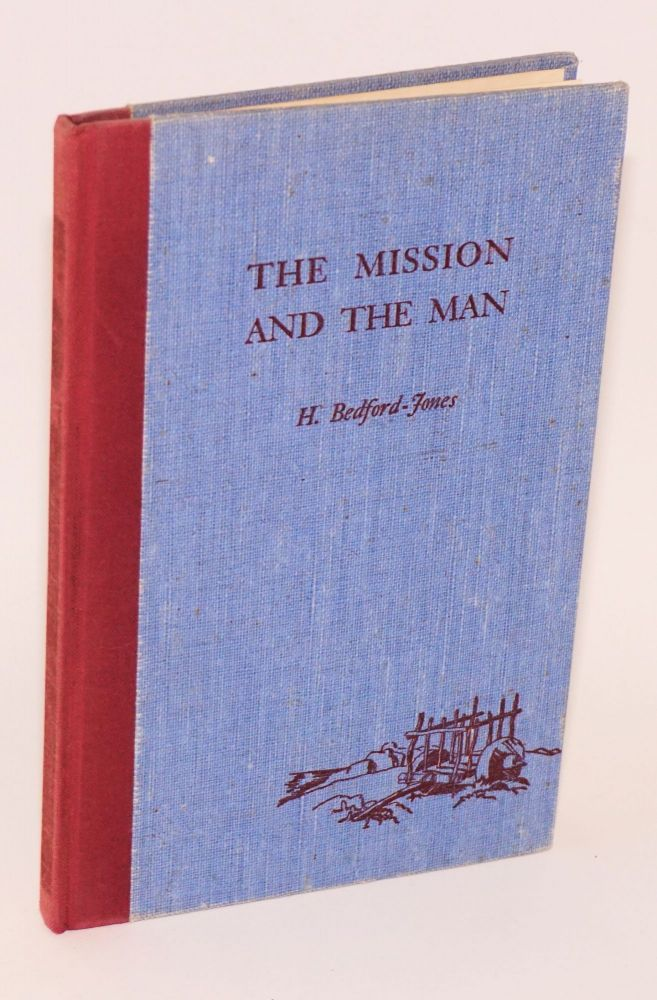 The mission and the man; the story of San Juan Capistrano. H. Bedford-Jones, June Simonds.