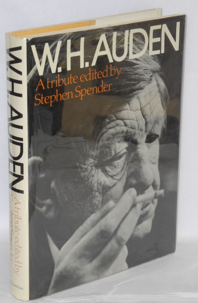 W. H. Auden; a tribute. Stephen Spender, , Isherwood Spender, Brodsky, Arendt.