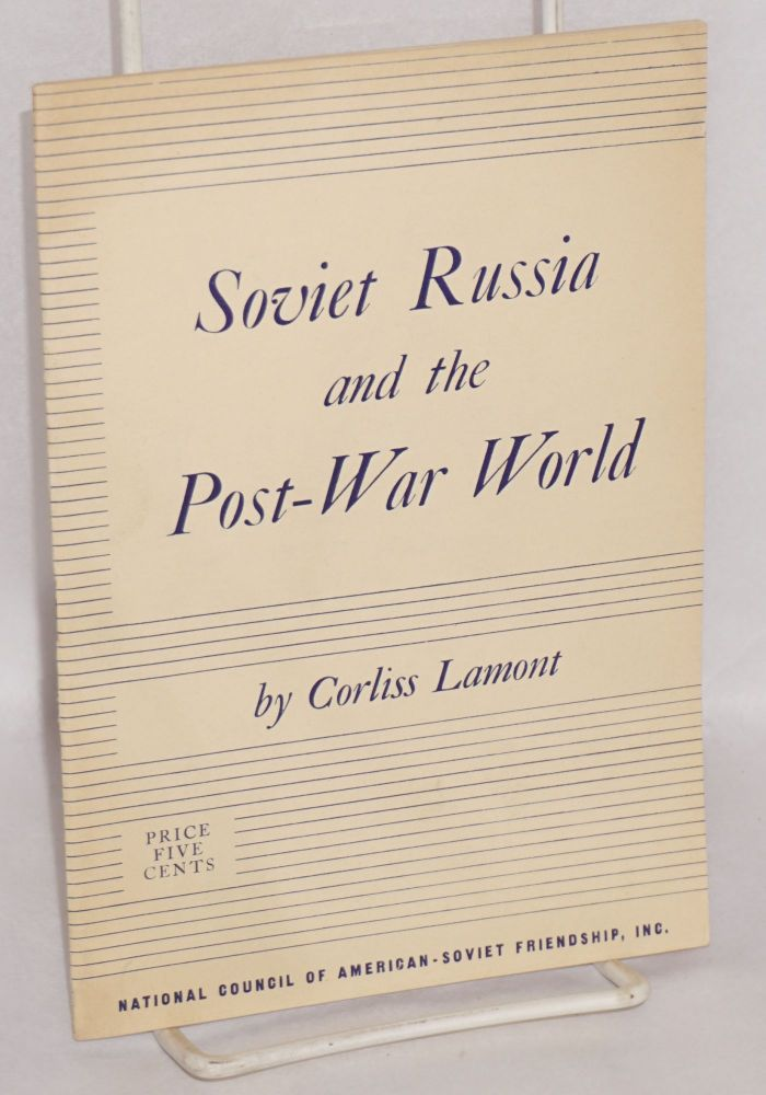 Soviet Russia and the post-war world. Corliss Lamont.