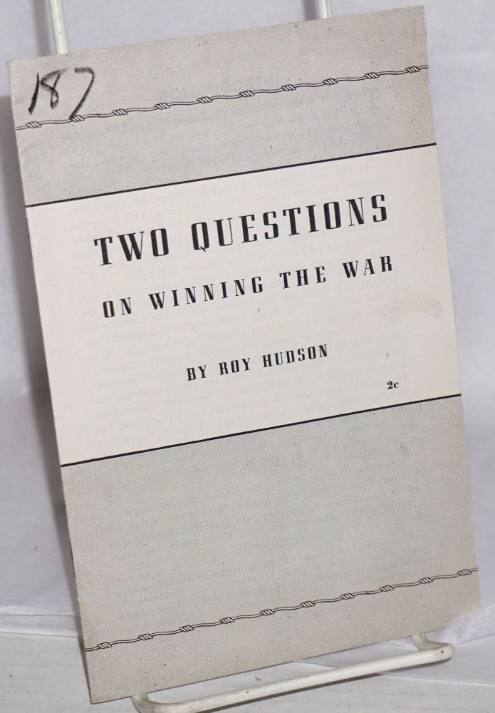 Two questions on winning the war. Roy Hudson.