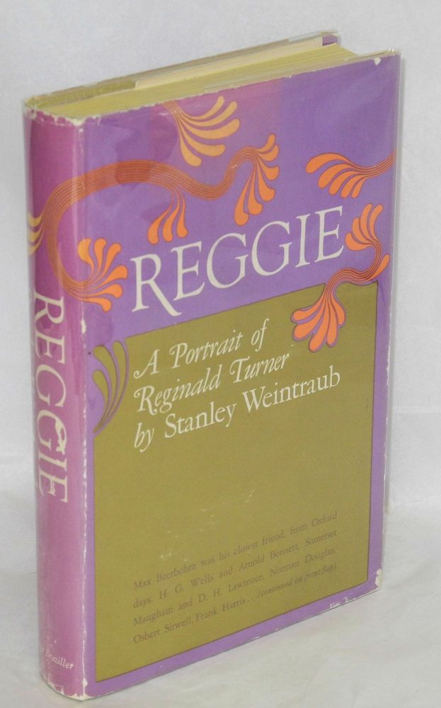 Reggie; a portrait of Reginald Turner. Stanley Weintraub.