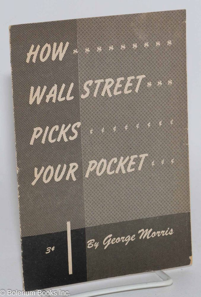 How Wall Street picks your pocket. George Morris.