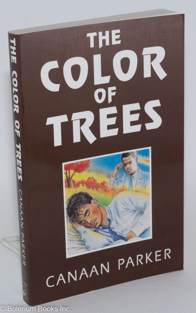The color of trees; a novel. Canaan Parker.