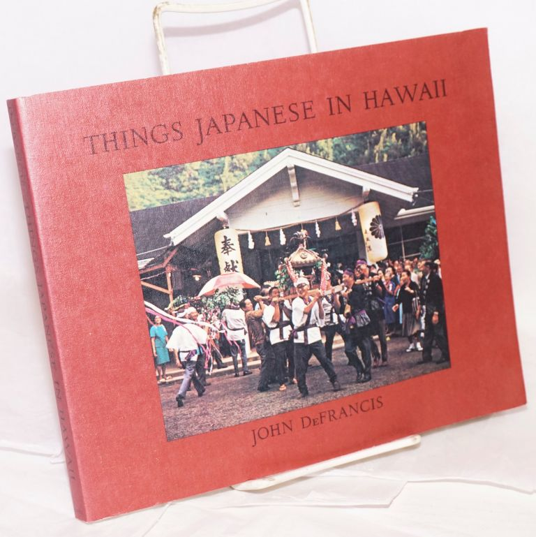 Things Japanese in Hawaii; with the assistance of V. R. Lincoln. John DeFrancis.