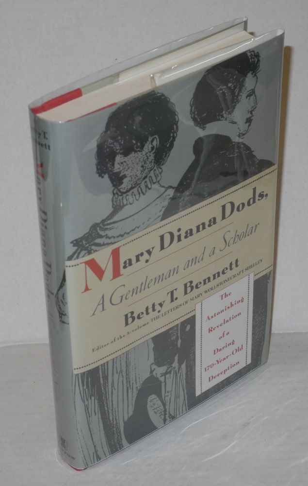 Mary Diana Dods, a gentleman and a scholar. Betty T. Bennett.