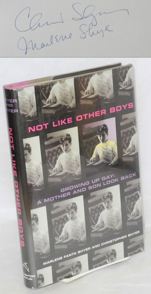 Not like other boys; growing up gay: a mother and son look back. Marlene Fanta Shyer, Christopher Shyer.