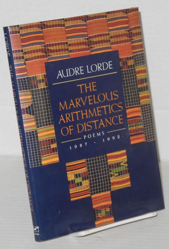 The marvelous arithmetics of distance; poems 1987 - 1992. Audre Lorde.