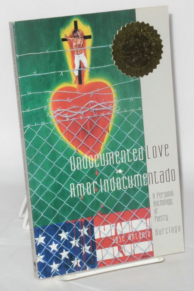 Undocumented love; amor indocumentado. José Antonio Burciaga.