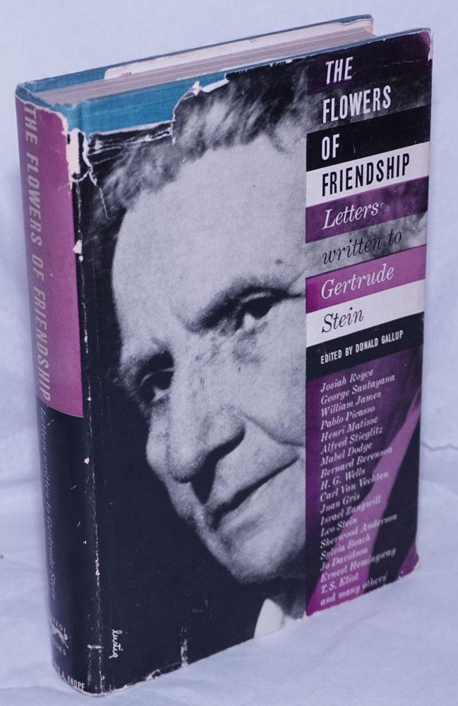 The flowers of friendship; letters written to Gertrude Stein, Gertrude Stein, , Donald Gallup.