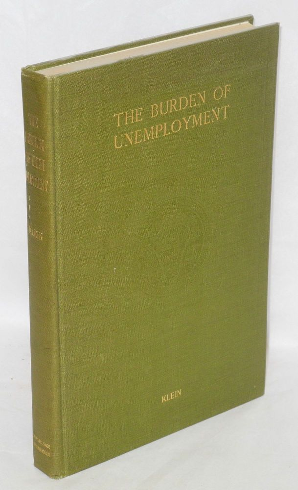 The burden of unemployment; a study of unemployment relief measures in fifteen American cities, 1921-1922. Philip Klein.
