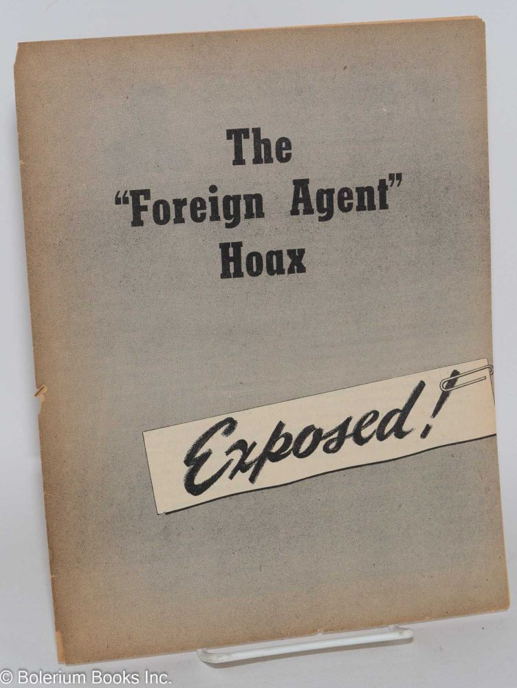 "The ""foreign agent"" hoax, exposed! Eugene Dennis."