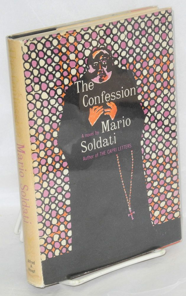 The confession; a novel. Mario Soldati, , Raymond Rosenthal.