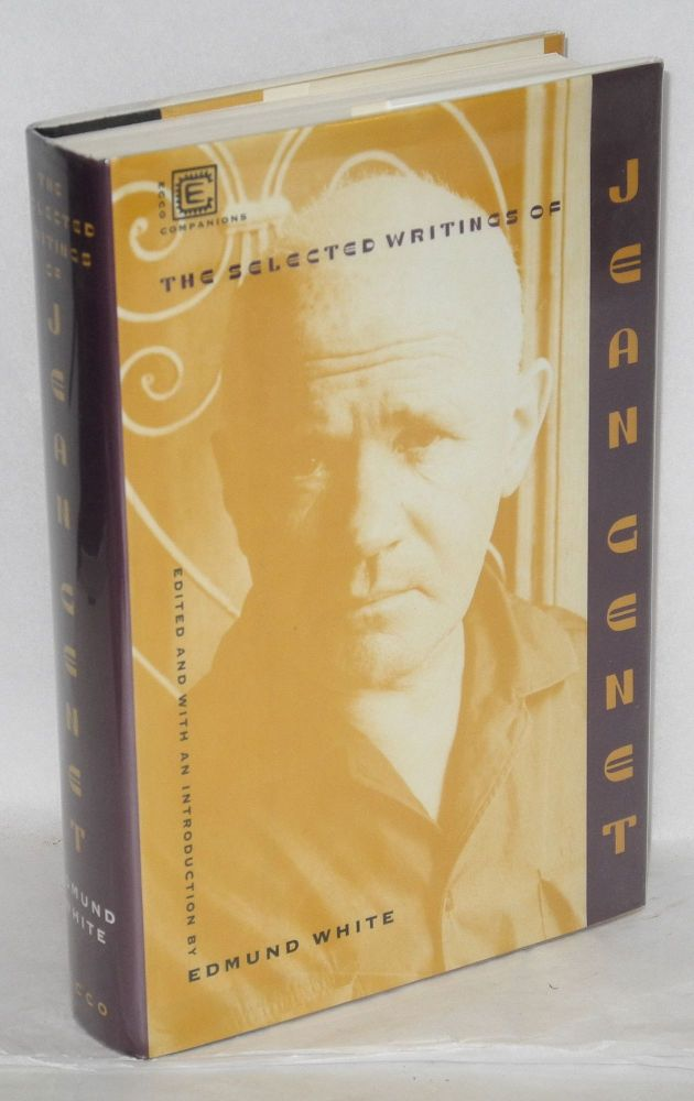 The selected writings of Jean Genet. Edmund White, Jean Genet, edited.