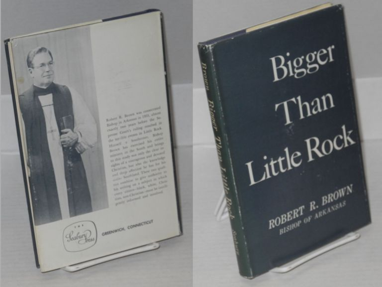 Bigger than Little Rock. Robert R. Brown.