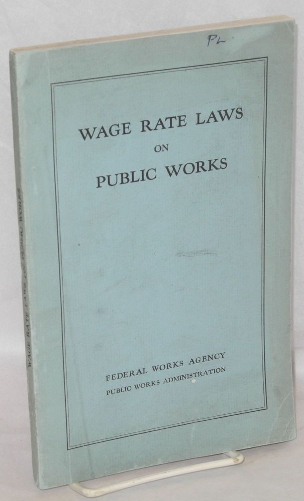 Wage rate laws on public works. John M. Carmody, E W. Clark.