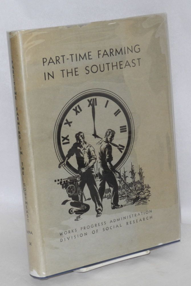 Part-time farming in the Southeast, by R.H. Allen, L.S. Cottrell, Jr., W.W. Troxell, Harriet L. Herring, [and] A.D. Edwards. R. H. Allen.