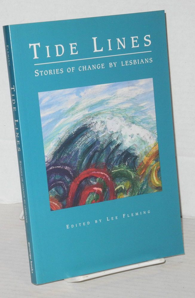 Tide lines; stories of change by lesbians. Lee Fleming.