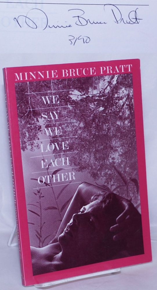 We say we love each other. Joan Biren, Minnie Bruce Pratt, cover, author.