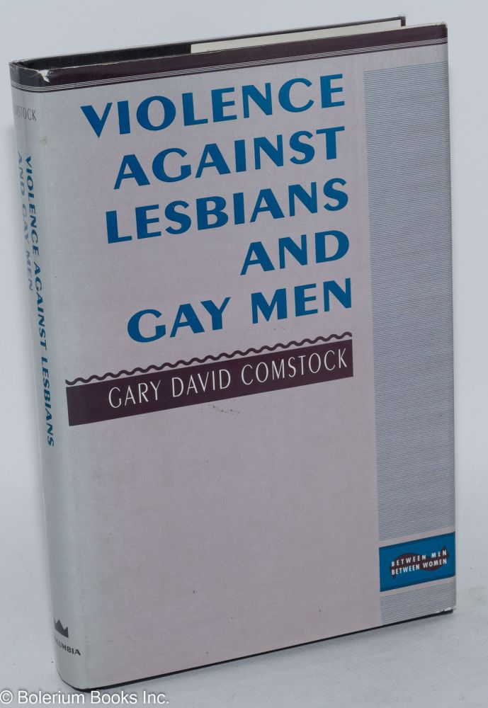 Violence against lesbians and gay men. Gary David Comstock.