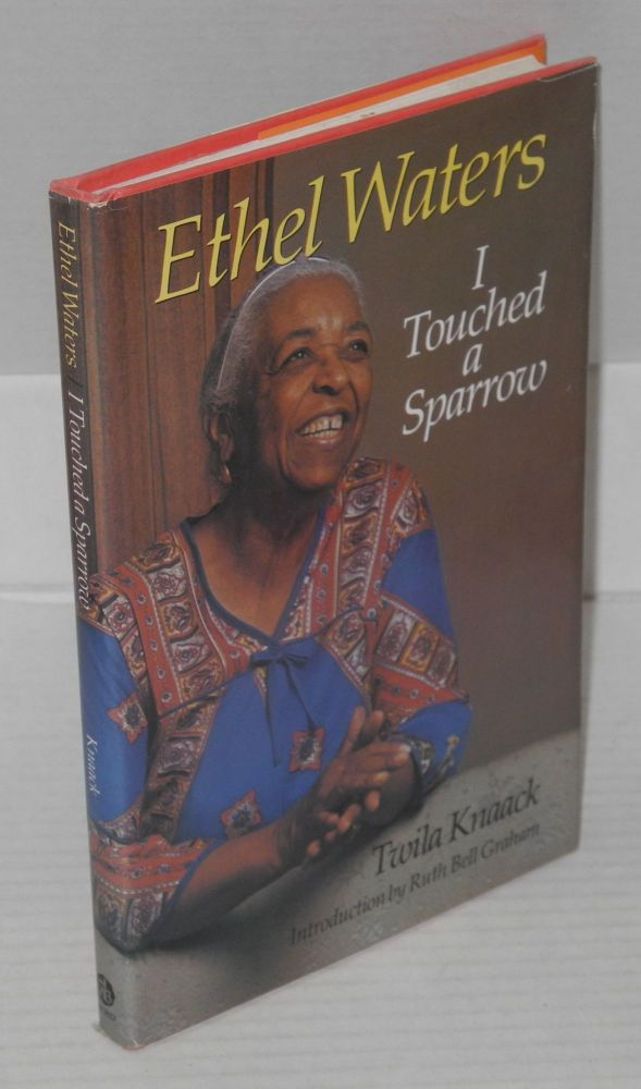 Ethel Waters: I Touched a Sparrow. Twila Knaack, Ruth Bell Graham.