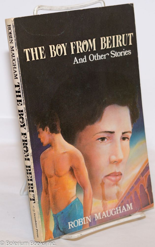 The boy from Beirut and other stories. Robin Maugham, , Peter Burton.
