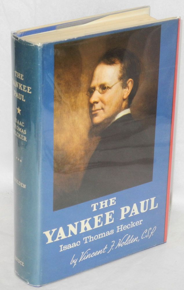 The Yankee Paul, Isaac Thomas Hecker. Vincent F. Holden.