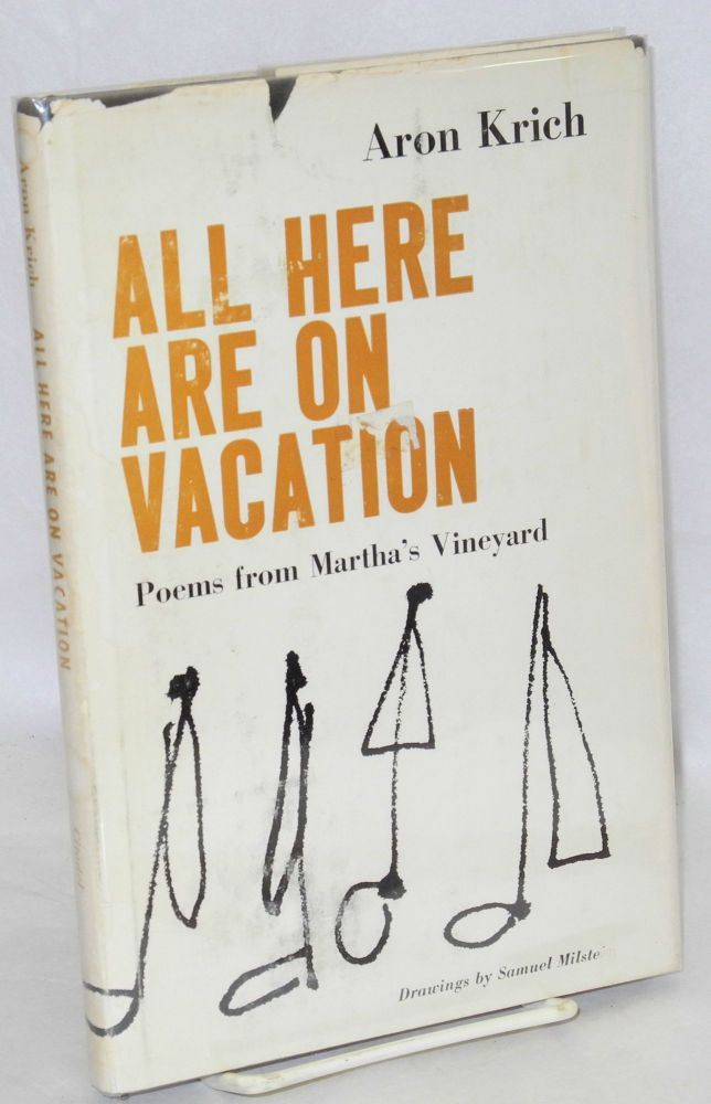 All here are on vacation; poems from Martha's Vineyard. Drawings by Samuel Milstein. Aron Krich.