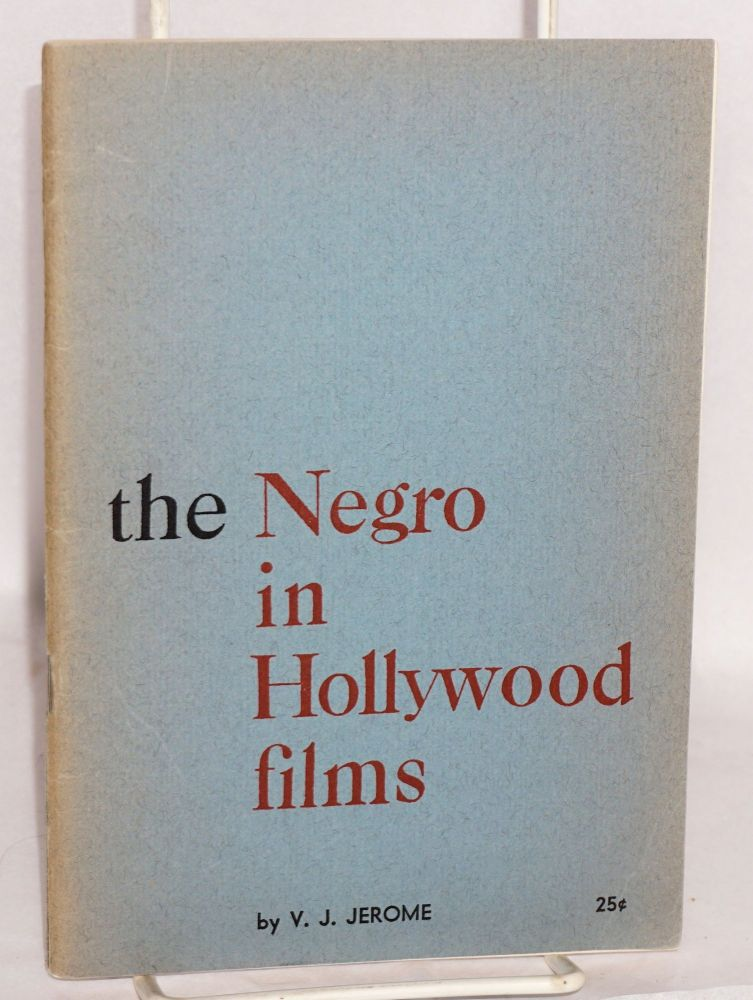The Negro in Hollywood films. Victor Jeremy Jerome.