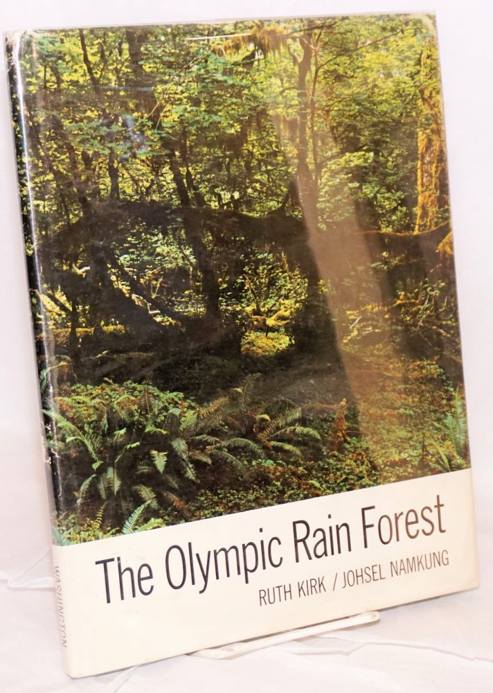 The Olympic rain forest; photographs by Johsel Namkung and Ruth Kirk. Ruth Kirk.