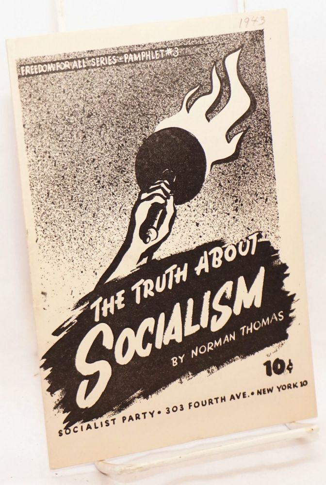 The truth about socialism. Norman Thomas.