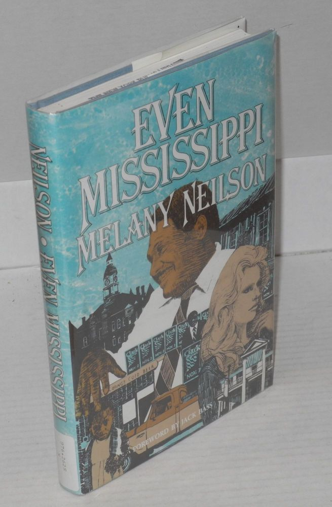 Even Mississippi; foreword by Jack Bass. Melany Neilson.