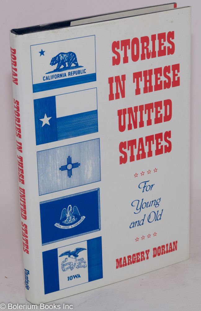 Stories in these United States for young and old. Margery Dorian.