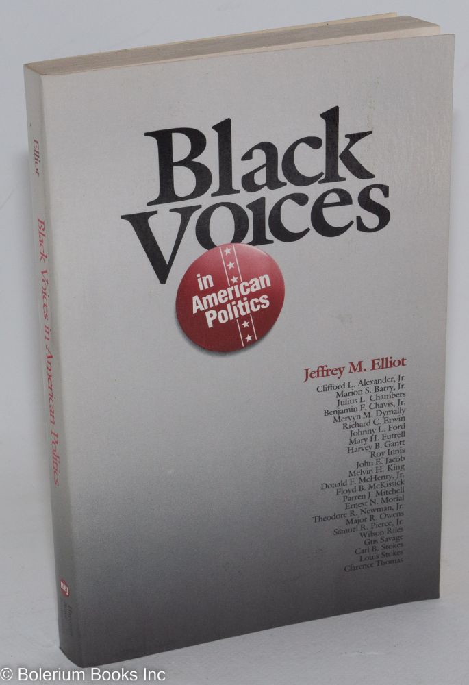 Black voices in American politics. Jeffrey M. Elliot.
