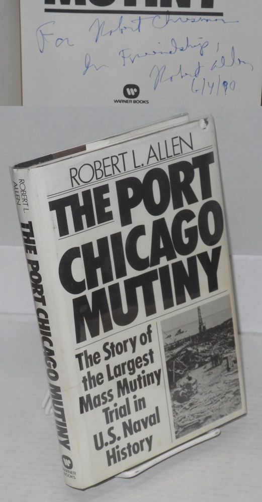 The Port Chicago mutiny. Robert L. Allen.