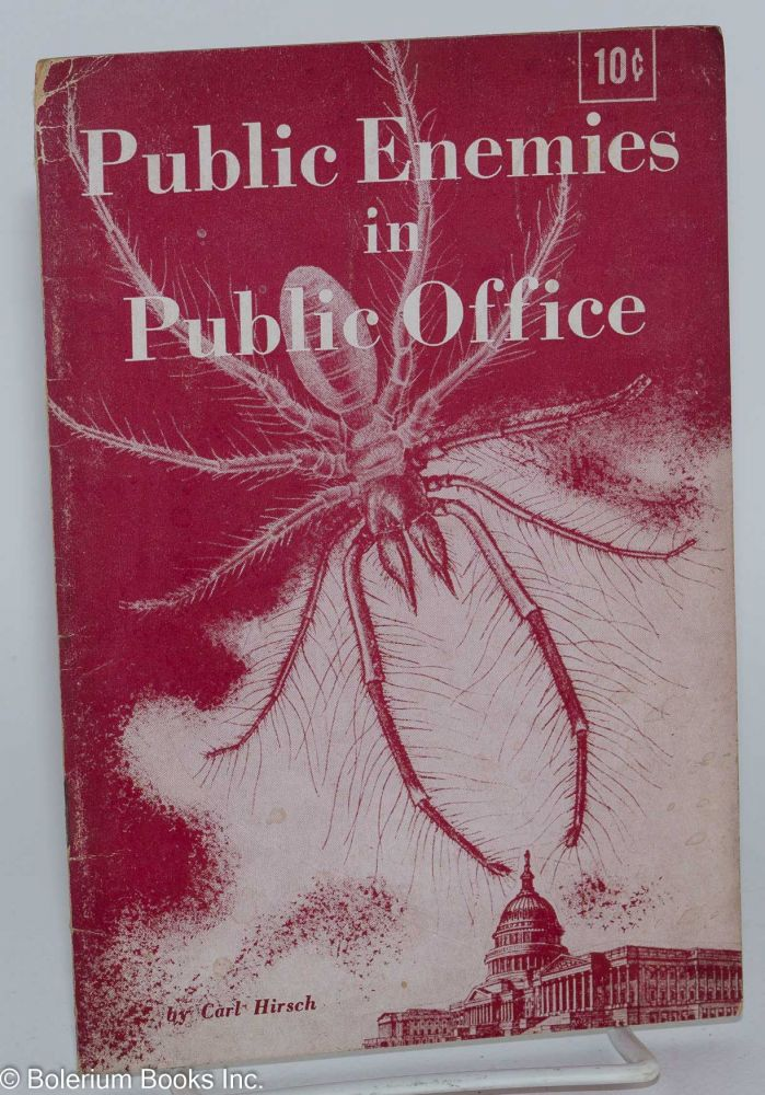 Public enemies in public office. Carl Hirsch.