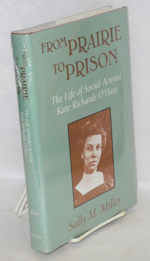 From prairie to prison, the life of social activist Kate Richards O'Hare. Sally M. Miller.
