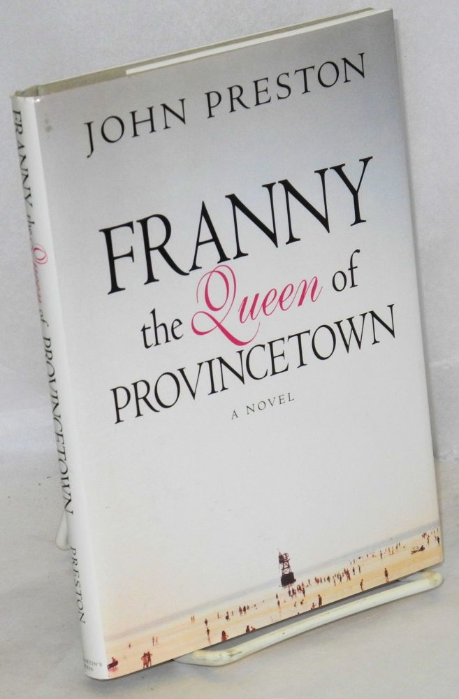 Franny; the queen of Provincetown. John Preston.