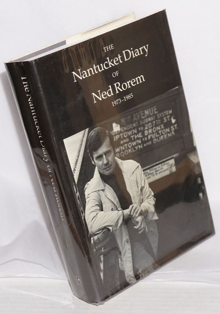 The Nantucket diary of Ned Rorem ; 1973-1985. Ned Rorem.
