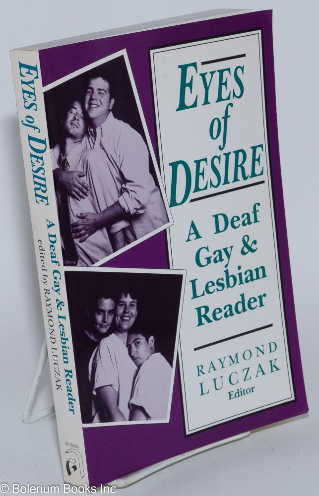 Eyes of Desire: a deaf gay & lesbian reader. Raymond Luczak.