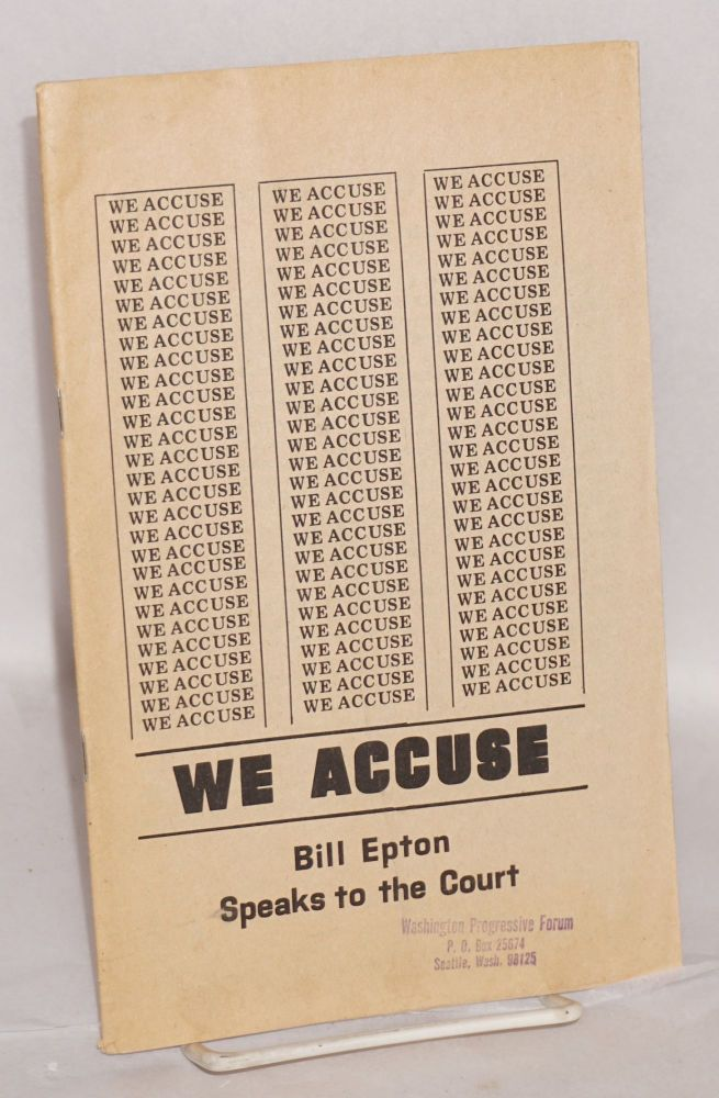 We accuse Bill Epton speaks to the court. Bill Epton.