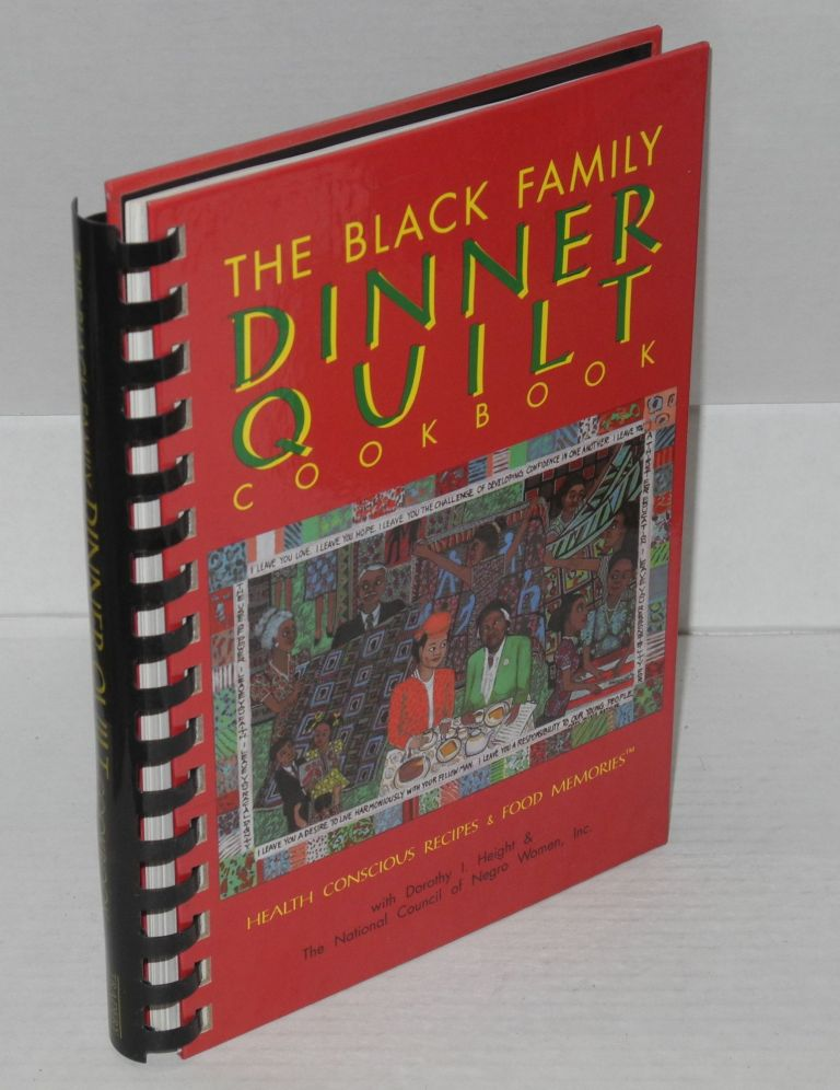 The black family dinner quilt cookbook; heath conscious recipies & food memories. Dorothy I. Height.