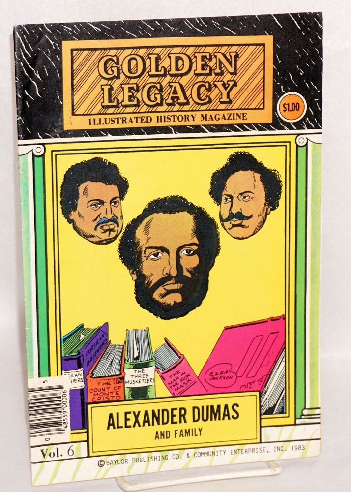 Alexander Dumas and family Golden Legacy illustrated history magazine, vol. 6. Golden Legacy.