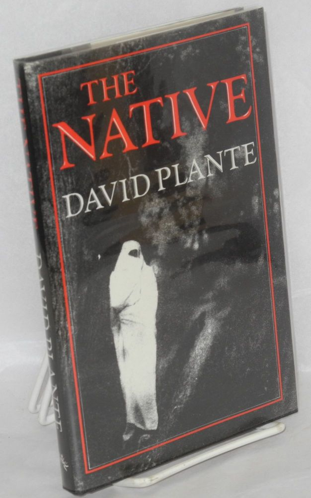 The native. David Plante.