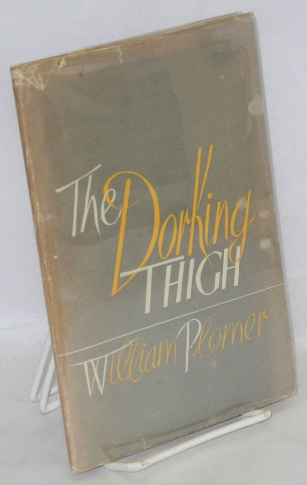 The dorking thigh & other satires. William Plomer.