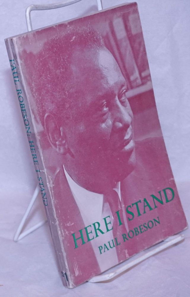 Here I stand. Paul Robeson.