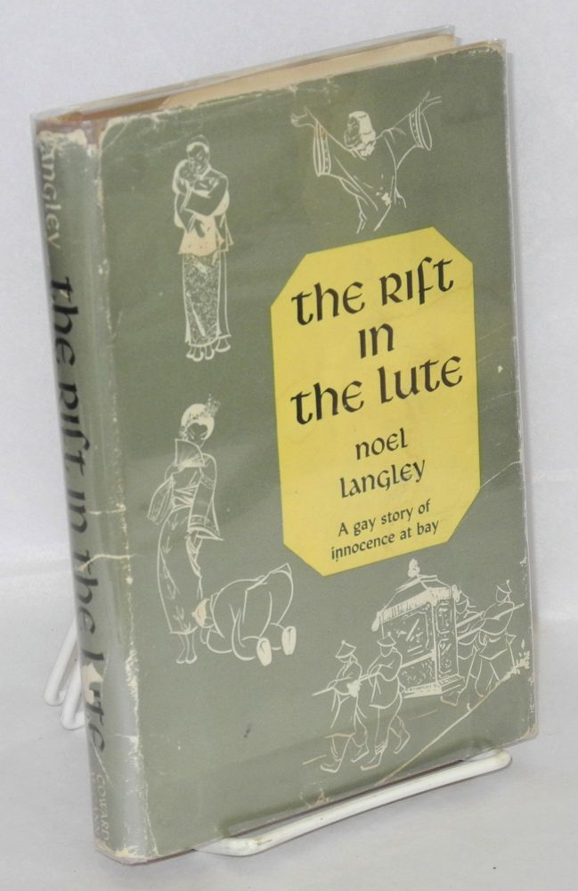 The rift in the lute: a gay story of innocence at bay. Noel Langley, , Regina Tor.