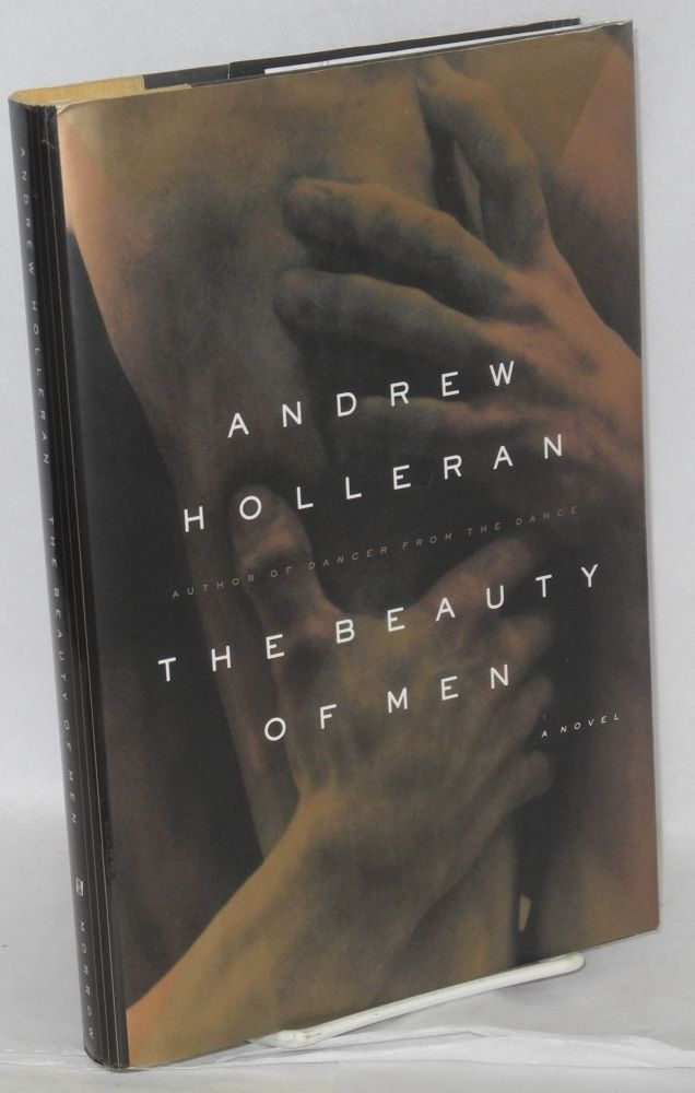 The beauty of men; a novel. Andrew Holleran, Eric Garber.